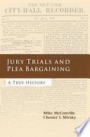 Jury Trials And Plea Bargaining Book