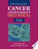 """Physicians' Cancer Chemotherapy Drug Manual 2020"" by Edward Chu, Vincent T. DeVita Jr."