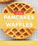 America s Test Kitchen Pancakes and Waffles