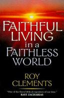 Faithful Living In A Faithless World
