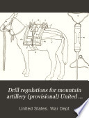 Drill Regulations for Mountain Artillery  provisional  United States Army  1908