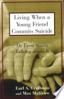 Living When a Young Friend Commits Suicide  : Or Even Starts Talking about It