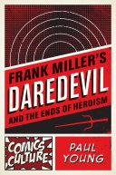 Frank Miller's Daredevil and the Ends of Heroism