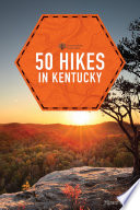 50 Hikes in Kentucky  2nd Edition   Explorer s 50 Hikes