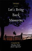 Let's Bring Back Memories