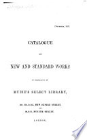 Catalogue of new and standard Works, in circulation at Mudie's Select Library. November, 1857
