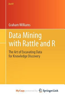 Data Mining With Rattle And R Book PDF