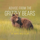 Advice from the Grizzly Bears