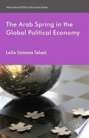 The Arab Spring in the Global Political Economy Book