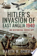 Hitler s Invasion of East Anglia  1940