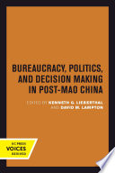 Bureaucracy  Politics  and Decision Making in Post Mao China Book PDF