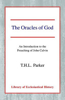 The oracles of God: an introduction to the preaching of John Calvin