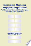 Decision-Making Support Systems: Achievements and Challenges for the New Decade