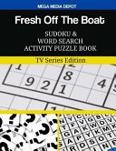Fresh Off the Boat Sudoku and Word Search Activity Puzzle Book