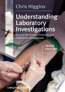 """Understanding Laboratory Investigations: A Guide for Nurses, Midwives and Health Professionals"" by Chris Higgins"