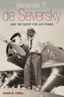 Alexander P  de Seversky and the Quest for Air Power
