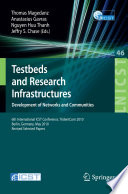 Testbeds and Research Infrastructures  Development of Networks and Communities