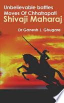 Unbelievable Battles Moves Of Chhatrapati Shivaji Maharaj