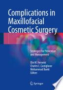 Complications in Maxillofacial Cosmetic Surgery