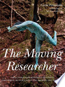 """The Moving Researcher: Laban/Bartenieff Movement Analysis in Performing Arts Education and Creative Arts Therapies"" by Julio Mota, Jackie Hand, Melina Scialom, Susanne Schlicher, Regina Miranda Ribeiro, Rosel Grassmann, Ciane Fernandes"