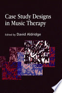 Case Study Designs in Music Therapy Book