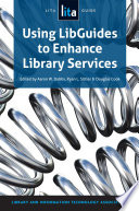 Using LibGuides to Enhance Library Services Book