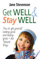 Get Well And Stay Well