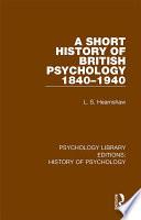 A Short History of British Psychology 1840 1940 Book