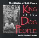 The Stories of I C  Eason  King of the Dog People