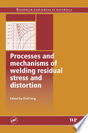 Processes and Mechanisms of Welding Residual Stress and Distortion