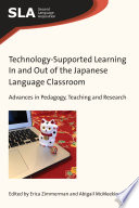 Technology Supported Learning In and Out of the Japanese Language Classroom