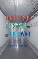 British Fiction and the Cold War [Pdf/ePub] eBook