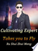 Cultivating Expert Takes You to Fly
