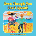 Even Though You Can   T Speak