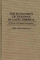 The Economics of Violence in Latin America