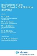 Interactions at the Soil Colloid, Soil Solution Interface by G.H. Bolt,M.F. de Boodt,Michael H.B. Hayes,M.B. McBride,E.B.A. de Strooper PDF