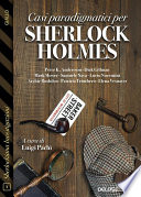 Casi paradigmatici per Sherlock Holmes