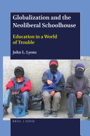 Globalization and the Neoliberal Schoolhouse