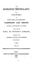 The Harleian Miscellany  a collection of scarce  curious  and entertaining pamphlets and tracts     found in the late Earl of Oxford s library  Interspersed with historical  political  and critical notes  etc  With an introduction by Samuel Johnson