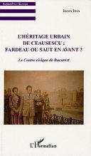 Pdf L'Héritage urbain de Ceausescu