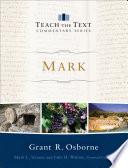 Mark Teach The Text Commentary Series