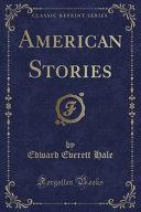 American Stories  Classic Reprint  Book PDF
