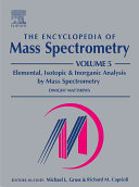 The Encyclopedia of Mass Spectrometry, Volume 5