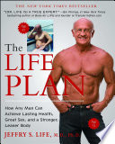 """The Life Plan: How Any Man Can Achieve Lasting Health, Great Sex, and a Stronger, Leaner Body"" by Jeffry S. Life"