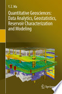Quantitative Geosciences  Data Analytics  Geostatistics  Reservoir Characterization and Modeling Book