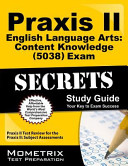 Praxis Ii English Language Arts Content Knowledge (5038) Exam Secrets Study Guide