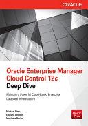 Oracle Enterprise Manager Cloud Control 12c Deep Dive