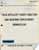 Field artillery target analysis and weapons employment