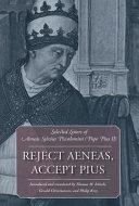 Reject Aeneas  Accept Pius