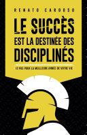 Pdf Le succès est la destinée des disciplinés Telecharger